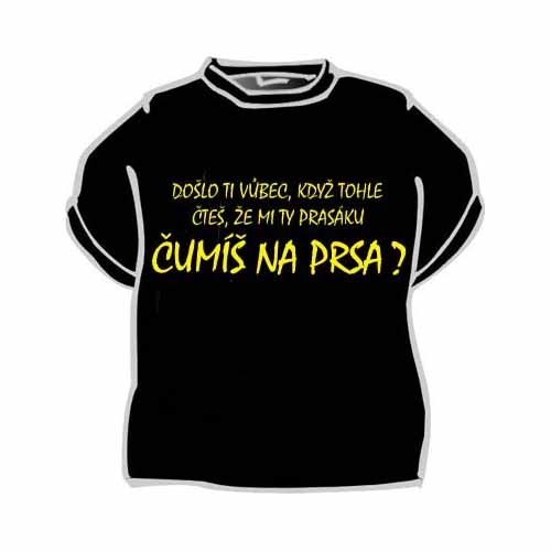 Tričko s vtipným potiskem DOŠLO TI VŮBEC - Dárky pro muže i ženy c74b2c3694